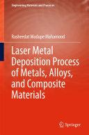 Laser Metal Deposition Process of Metals, Alloys, and Composite Materials [Pdf/ePub] eBook