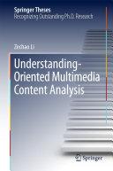 Understanding Oriented Multimedia Content Analysis