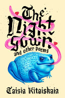 link to The nightgown : and other poems in the TCC library catalog