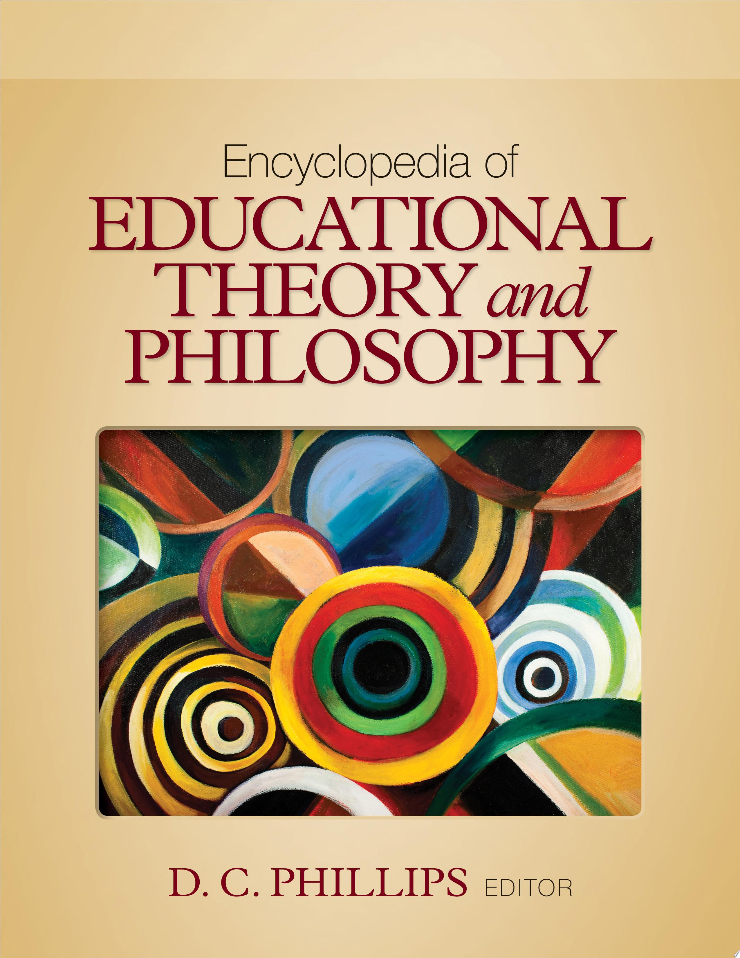 Encyclopedia of Educational Theory and Philosophy