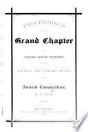 Proceedings of the Grand Chapter of Royal Arch Masons of the State of California at Its     Annual Convocation Book