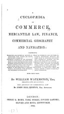 A Cyclopaedia of Commerce  Mercantile Law  Finance  Commercial Geography and Navigation