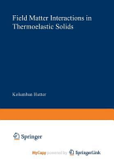 Field Matter Interactions in Thermoelastic Solids