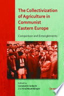 The Collectivization of Agriculture in Communist Eastern Europe