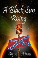 A Black Sun Rising ebook