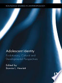 Adolescent Identity  : Evolutionary, Cultural and Developmental Perspectives