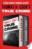 Thomas H  Cook s True Crime