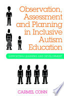 Observation  Assessment and Planning in Inclusive Autism Education