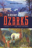 A History of the Ozarks, Volume 1 Pdf/ePub eBook