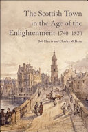 Scottish Town in the Age of the Enlightenment 1740 1820