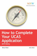 How to Complete Your UCAS Application: 2015 Entry