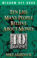 Ten Lies People Believe about Money