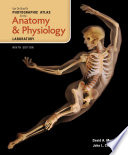 """VanDeGraaff's Photographic Atlas for the Anatomy and Physiology Laboratory"" by David A. Morton, John L. Crawley"