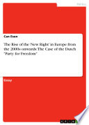 The Rise of the    New Right    in Europe from the 2000s onwards  The Case of the Dutch  Party for Freedom