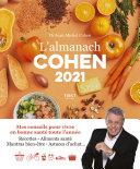 Pdf L'almanach Cohen 2021 - mes conseils pour vivre en bonne santé toute l'année - recettes, aliments santé, mantras bien-être, astuces d'achat Telecharger