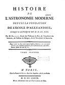 Histoire de l'astronomie moderne depuis la fondation de l'école d'Alexandrie jusqu'à 1730