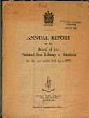 Annual Report Of The Board Of The National Free Library Of Rhodesia For The Year Ended