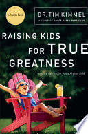Raising Kids for True Greatness Book