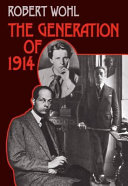 The generation of 1914 / Robert Wohl
