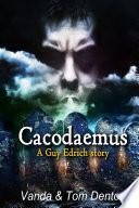 Cacodaemus: A Guy Edrich story
