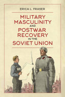 Military Masculinity and Postwar Recovery in the Soviet Union