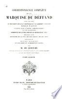Correspondance complète avec ses amis le président Hénault, Montesquieu, d'Alembert, Voltaire, Horace Walpole, sans suppressions