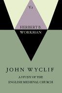 Pdf John Wyclif; A Study of the English Medieval Church, 2 Volume Set
