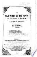 The Wild Witch Of The Heath Or The Demon Of The Glen A Tale By Wizard With Illustrations