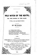 Pdf The Wild Witch of the Heath; Or, the Demon of the Glen. A Tale ... by Wizard. [With Illustrations.]