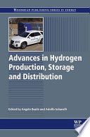 Advances in Hydrogen Production  Storage and Distribution