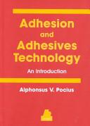 Adhesion and Adhesives Technology