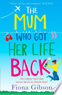The Mum Who Got Her Life Back  The laugh out loud romantic comedy you need to read in 2019