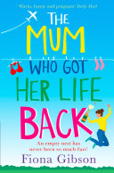 The Mum Who Got Her Life Back: The laugh out loud romantic comedy you need to read in 2019 [Pdf/ePub] eBook