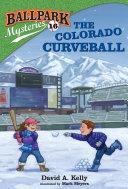 Ballpark Mysteries #16: The Colorado Curveball [Pdf/ePub] eBook