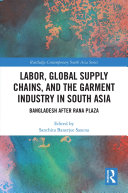 Labor, Global Supply Chains and the Garment Industry in South Asia