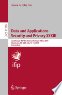 Data and Applications Security and Privacy XXXIII Book