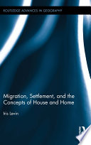 Migration, Settlement, and the Concepts of House and Home