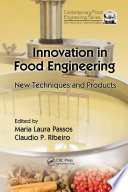 """Innovation in Food Engineering: New Techniques and Products"" by Maria Laura Passos, Claudio P. Ribeiro"