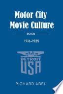 Motor City Movie Culture 1916 1925