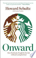 """""""Onward: How Starbucks Fought For Its Life without Losing Its Soul"""" by Howard Schultz, Joanne Gordon"""