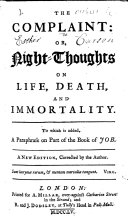 The Complaint: Or, Night-thoughts on Life, Death, and Immortality. [By E. Young.] ... A New Edition, Corrected by the Author