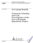 Nuclear waste technical  schedule  and cost uncertainties of the Yucca Mountain Repository Project