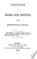 Letters of Major Jack Downing of the Downingville Militia