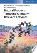 Natural Products Targeting Clinically Relevant Enzymes