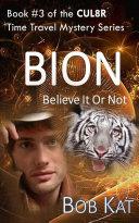 BION [Believe It Or Not]