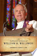 The Collected Sermons of William H  Willimon Book PDF