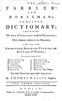 The Farrier's and Horseman's Complete Dictionary