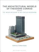 The Architectural Models of Theodore Conrad