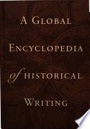 A Global Encyclopedia Of Historical Writing A J