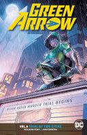 Green Arrow Vol. 6: Trial of Two Cities [Pdf/ePub] eBook